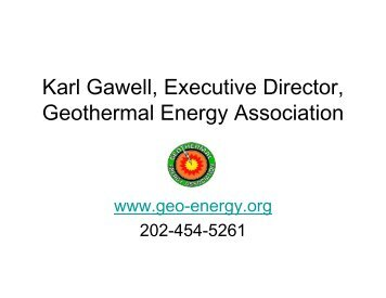 Karl Gawell, Executive Director, Geothermal Energy Association