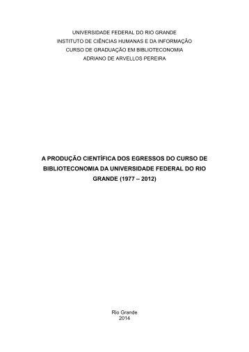 A produção científica dos egressos do curso de biblioteconomia da Universidade Federal Do Rio Grande (1977–2012)
