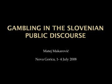 Gambling in Slovenian public Discourse - European Association for ...