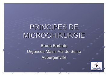 Principes de microchirurgie B. Barbato - ClubOrtho.fr