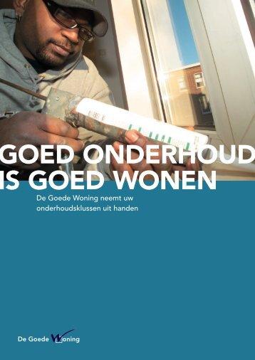 GOED ONDERHOUD IS GOED WONEN - De Goede Woning