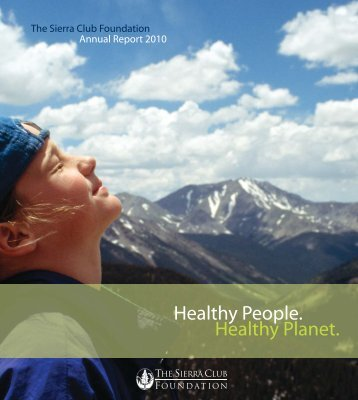 2010 Annual Report - The Sierra Club Foundation