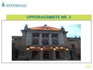 Presentasjon fra oppdragsmøte november 2011 - Statsbygg