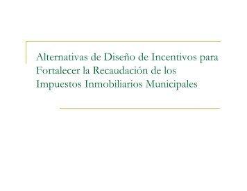 Alternativas de Diseño de Incentivos para Fortalecer la ... - Indetec