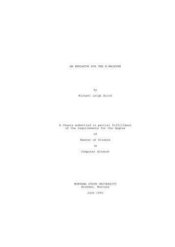 AN EMULATOR FOR THE E-MACHINE by Michael Leigh Birch A ...