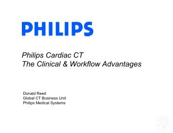 Philips Cardiac CT The Clinical & Workflow Advantages