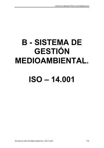 B - SISTEMA DE GESTIÓN MEDIOAMBIENTAL. ISO – 14.001