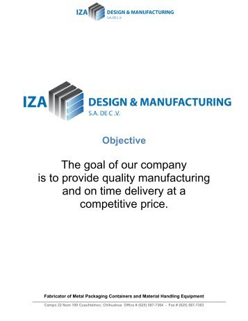 The goal of our company is to provide quality manufacturing and on ...