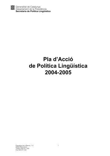 Pla d'Acció de Política Lingüística 2004-2005 - Generalitat de ...