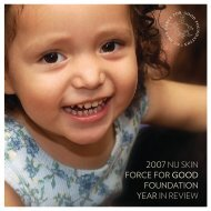 2007 Year in Review - Nu Skin Force for Good Foundation