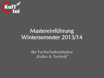 "Erstsemestereinführung BA ""Kultur & Technik"" & MA der ... - KulT Ini"