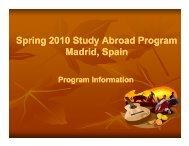 Spring 2010 Study Abroad Program p g y g p g y g Madrid, Spain