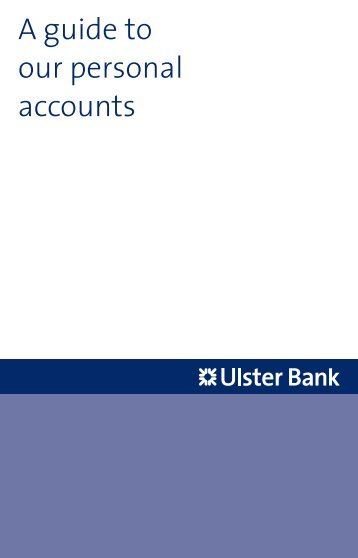 [PDF] A guide to our personal accounts - Ulster Bank