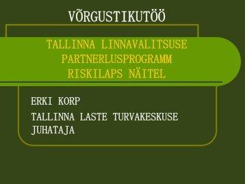 """Võrgustikutöö Tallinna Linnavalitsuse partnerlusprogrammi """"Riskilaps"""""""