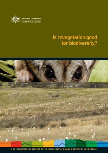 Is revegetation good for biodiversity? - Land and Water Australia