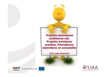 Projekta īstenošanas uzsākšanas soļi. Projekta ieviešanas ... - LIAA