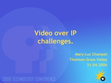 Video over IP challenges. - PBS