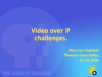 Video over IP challenges. - PBS