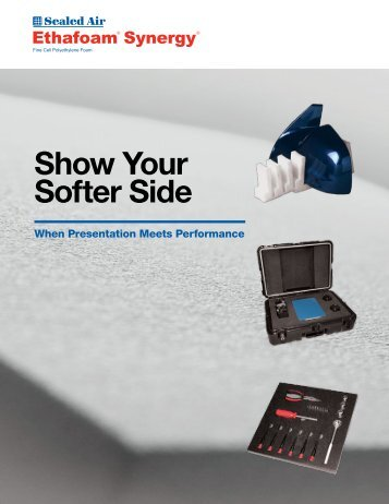 Show Your Softer Side - Sealed Air Specialty Materials