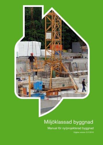 Miljöklassad byggnad Manual för ny/projekterad byggnad - Archileaks