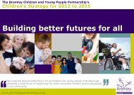 Building better futures for all - Children's Strategy 2012-15 - Bromley ...