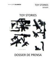 TOY STORIES DOSSIER DE PRENSA - Laboratorio Arte Alameda