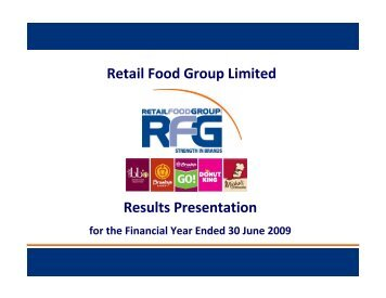FY2009 Results Presentation - Retail Food Group