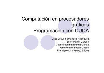 Computación en procesadores gráficos Programación con CUDA