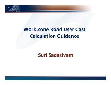 Suri Sadasivam Work Zone Road User Cost ... - FHWA Operations