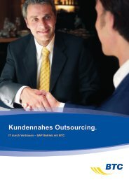 Kundennahes Outsourcing. - BTC IT Services GmbH