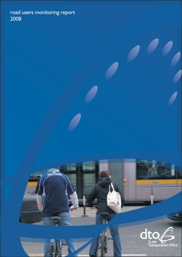 road users monitoring report 2008 - National Transport Authority