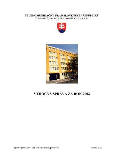 VÝROČNÁ SPRÁVA ZA ROK 2002 - Telekomunikačný úrad SR