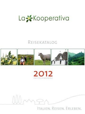 Der neue Reisekatalog 2012 als pdf - La Kooperativa Italien