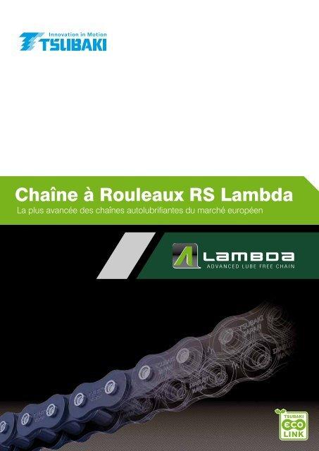 Chaîne à Rouleaux RS Lambda - Tsubaki Europe