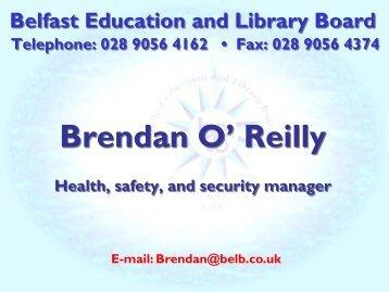 Brendan O' Reilly - Belfast Education & Library Board