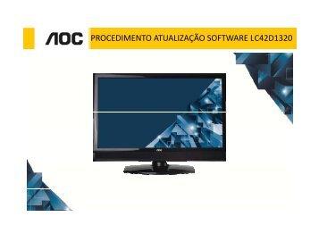 PROCEDIMENTO ATUALIZAÇÃO SOFTWARE LC42D1320 ... - AOC