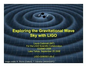 Exploring the Gravitational Wave Sky with LIGO - cosmo 06