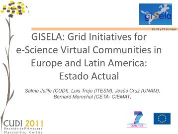 GISELA: Grid Initiatives for e-Science Virtual Communities in Europe ...