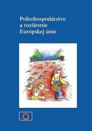 Poľnohospodárstvo a rozšírenie Európskej únie Poľnohospodárstvo ...
