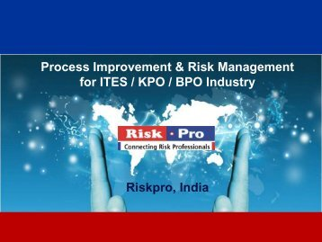 Process Improvement & Risk Management for ITES / KPO ... - Riskpro
