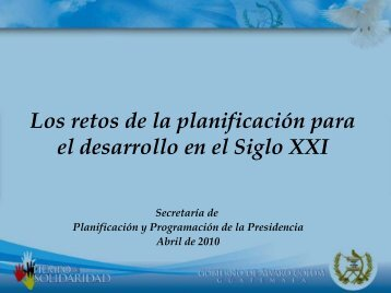 Retos de Planificación Siglo XXI - Segeplan