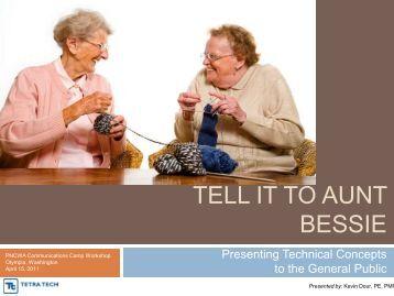 Explaining it to Aunt Bessie - pncwa