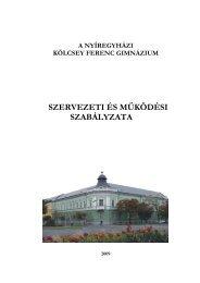 SZERVEZETI ÉS MŐKÖDÉSI SZABÁLYZATA - Kölcsey Ferenc ...