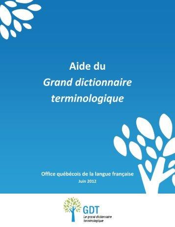 Aide du Grand dictionnaire terminologique. - Le grand dictionnaire ...