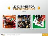 Investor Presentation October 2012 - Affinity Gaming