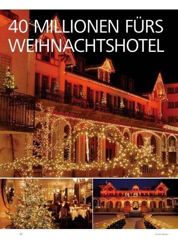 40 MILLIONEN FÜRS WEIHNACHTSHOTEL - Schweizer Hoteljournal