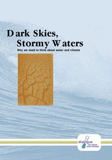 Dark Skies, Stormy Waters – Why we need to think ... - Hydrology.nl