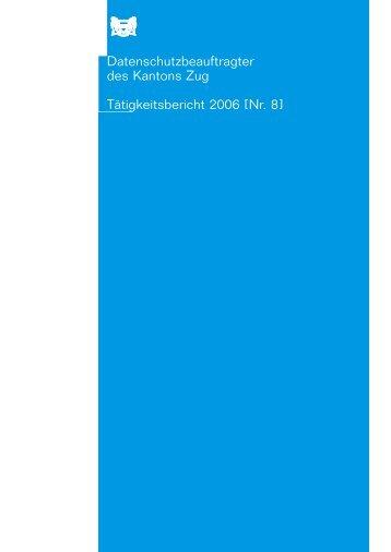 DSB-ZG-Tätigkeitsbericht 2006 - Datenschutz Zug