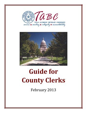 TABC Guide for County Clerks - Texas Alcoholic Beverage ...