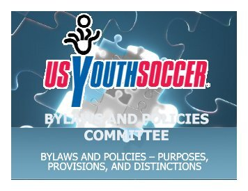 bylaws and policies committee bylaws and ... - US Youth Soccer
